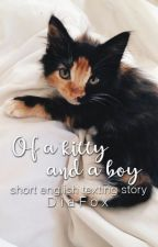 Of a kitty and a boy / eng texting by DiaFox