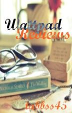 Wattpad Reviews by tabbss45