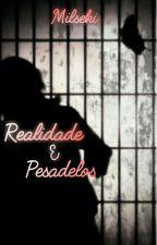Realidade e Pesadelos. (Romance gay) by milseki