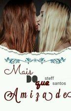 Mais Do Que Amizade by stzfff