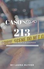 Caso 213 (Completo) by LauraOlyver