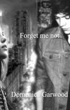 Forget me not by writeyourcaresaway