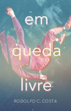 Em Queda Livre by RodolfoCCosta
