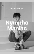 Nymphomaniac OS by taehyane