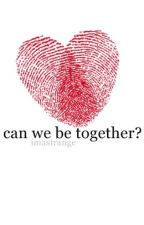 can we be together? // h.s by imastrange