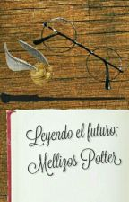 Leyendo el futuro: Mellizos Potterϟ by BonjourCheri