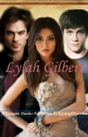 Lylah Gilbert - A Vampire Diaries FanFiction - chapter five - Wattpad
