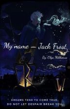 My Name-Jack Frost  by mikheevalela