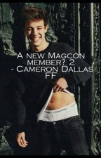 A new Magcon member? 2 - Cameron Dallas FF by FannnFictionnn