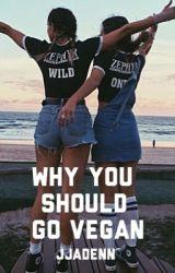 Why You Should Go Vegan by jjadenn