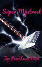 Super Mystreet by PeachLovezBookz
