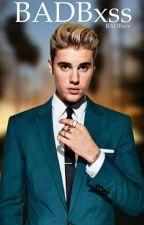 BADBxss || Justin Bieber || Tome 1 by BADBxss