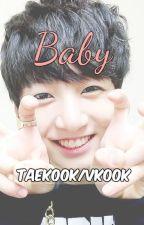 Baby [Taekook/VKook] by pinkkcakke