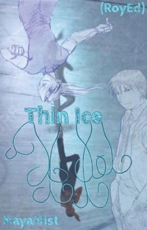 Thin Ice (RoyEd) [DISCONTINUED] by MayaMist