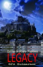 Legacy, Escola de Magia- Livro 1, Fugitivos by GJAguimaraes