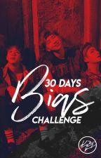 30 Days Bias Challenge by VanessaMurillog