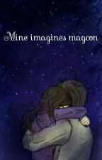 Mine Imagines Magcon  by LydiaCaniff