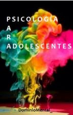 Psicología para Adolescentes. by DominioMental_