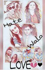 Hate wala Love by bsm_love