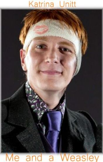 Me and a Weasley ~ George Weasley Love Story