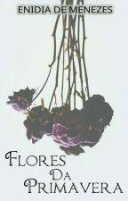 Flores da Primavera  by leticiacampos985