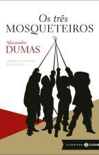 Os Três Mosqueteiros - Alexandre Dumas (Edição Comentada e Ilustrada) by AlineTomeh