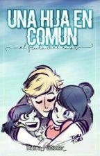 """Una hija en común"" ||Marichat & Adrinette|| by AlexaPanquesitoKawai"
