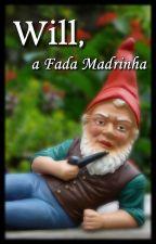 Will, a Fada Madrinha by MagnoliaExilada