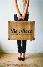 Be There (Capital Kings Fanfiction) by BlaizathystMalarkey