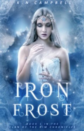 #WATTYS2017 || Iron Frost - Clan of the Rim Chronicles #1 by KN_Campbell
