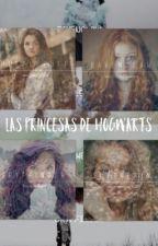 Las princesas de Hogwarts by fangirl_de_papel