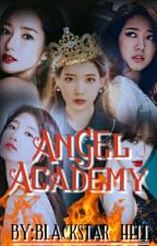 ANGEL ACADEMY★(completed) by blackstar_hell
