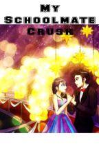 My ClassMate Crush by QnCssyMndz