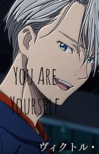 You Are Yourself  Viktor Nikiforov x Reader  by CallofWhiteFang