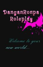 『☆』Danganronpa Roleplay by kingcarlos2334