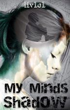 Minds Shadows by liv1o1