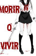 Morir O Vivir // Historia Zombie// by Carrie_The_Fox