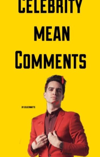 Celebrity Mean Comments