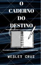 O Caderno do Destino by WesleyCruz851