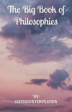 The Big Book of Philosophies by tired-roses