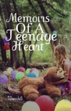 Memoirs Of A Teenage Heart by YouTalkAGoodGame