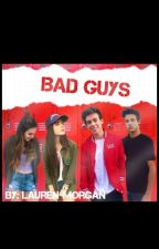 Bad Guys || Wesley Tucker || Cameron Dallas by Lauren-Morgan