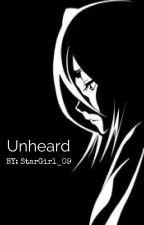Unheard by StarGirl_09