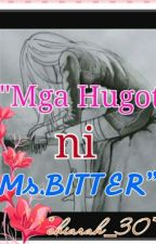 """Mga Hugot Ni Ms. BITTER"" by chiarah_30"