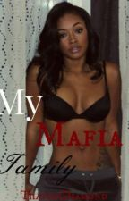 My Mafia Family (Unedited) by Thatssodiamond