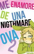 [ Enamorado De Una Nigthmare ] [Ova 2] by Shota_Aweonao