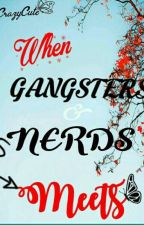 Clumsy Gangsters MEET The Cool Nerds  by MsCrazyCute