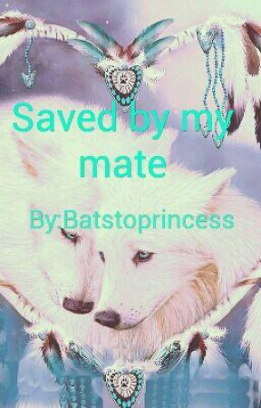 Saved By My Mate by Batstoprincess