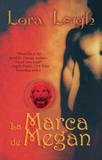 """SERIE CASTA DE FELINOS -LIBRO 07 """" LA MARCA De MEGAN"""" by kathe-ens"""