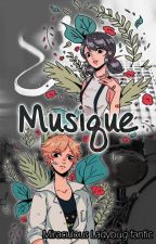 Musique [Miraculous Ladybug Fanfic] by IvonneNovoa